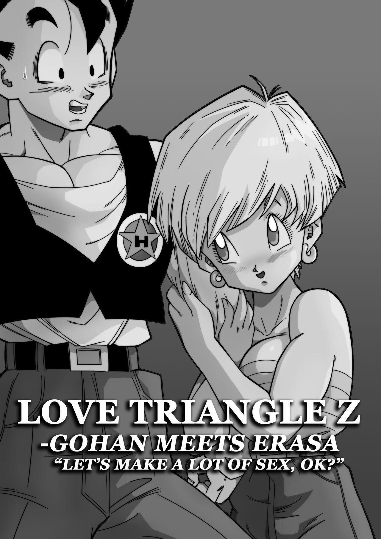 "LOVE TRIANGLE Z - Gohan Meets Erasa... ""Let's Make A Lot of Sex, OK?"" 1"