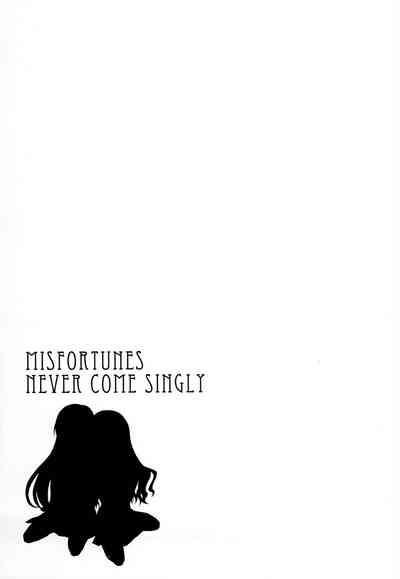 Misfortunes never come singly 1