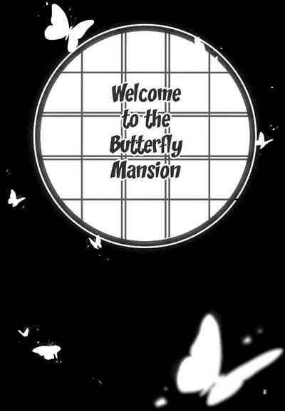 Chou Yashiki e Youkoso | Welcome To The Butterfly Mansion 1